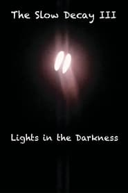 The Slow Decay III: Lights in the Darkness 1970