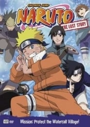 Naruto: The Lost Story – Mission: Protect the Waterfall Village! (2003)
