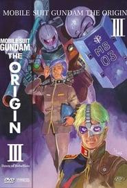 Mobile Suit Gundam: The Origin III – Dawn of Rebellion