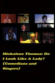 Do I Look Like a Lady? (Comedians and Singers)