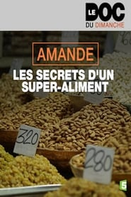 Amande, les Secrets d'un Super-Aliment