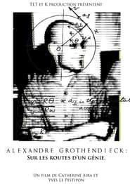 Alexandre Grothendieck, sur les routes d'un génie 2013
