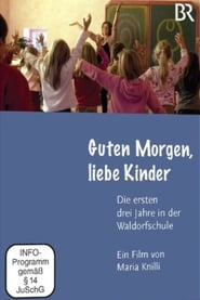 Good morning, dear children – the first three years at the Waldorf School (2011)