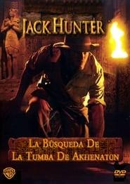 Jack Hunter y la búsqueda de la tumba de Akhenaton (2008)