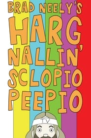 Brad Neely's Harg Nallin' Sclopio Peepio 2016