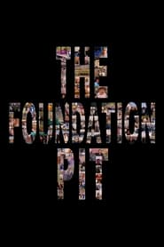 The Foundation Pit (2020)