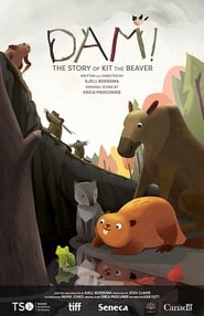 DAM! The Story of Kit the Beaver (17