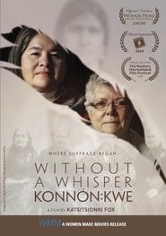 Without a Whisper - Konnón:kwe 2020