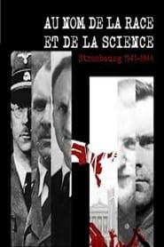 Au nom de la race et de la science. Strasbourg 1941-1944