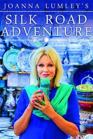 Joanna Lumley's Silk Road Adventure 2018