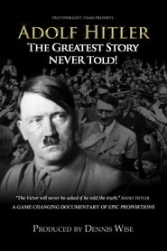 Regarder Adolf Hitler: The Greatest Story Never Told