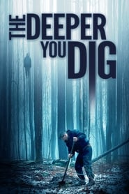 The Deeper You Dig [2019]