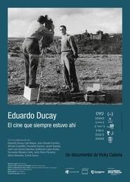 Eduardo Ducay. El cine que siempre estuvo ahí 2015