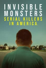Invisible Monsters: Serial Killers in America - Season 1