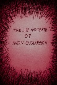 The Life and Death of Sven Gustafsson