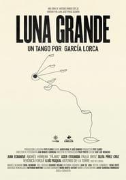Luna grande, un tango por García Lorca (2019) Online Cały Film Zalukaj Cda