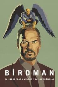 Birdman ou (A Inesperada Virtude da Ignorância) Online Legendado