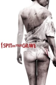 Nonton Film I Spit on Your Grave (2010)