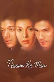 Watch Nasaan Ka Man: Digitally Restored (2005)