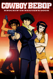 Cowboy Bebop: The Movie (2006)