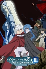 Is It Wrong to Try to Pick Up Girls in a Dungeon? - Season 3 (2020) poster