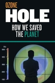 Ozone Hole: How We Saved the Planet (2019)