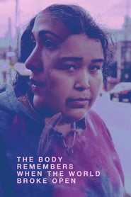 Poster The Body Remembers When the World Broke Open 2019