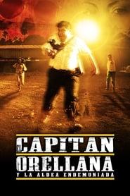 El Capitán Orellana y la Aldea Endemoniada (2012)