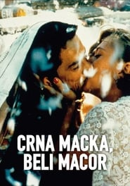 Black Cat, White Cat – Crna macka, beli macor (1998)