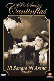 Ni sangre ni arena (1941) | Cantinflas