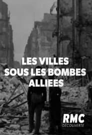 Les Villes sous les Bombes Alliées