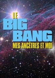Le Big bang, mes ancêtres et moi