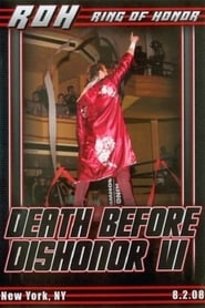ROH Death Before Dishonor VI