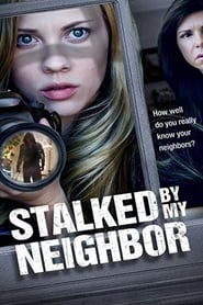 Stalked By My Neighbor filmi izle
