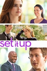 Set It Up - Finding love takes some assistants. - Azwaad Movie Database