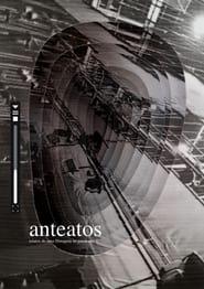 Anteatos – relatos de uma filmagem na pandemia (2021)