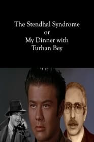 The Stendhal Syndrome or My Dinner with Turhan Bey