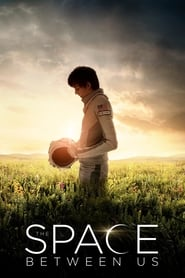 The Space Between Us (2017)