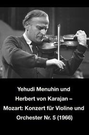 Yehudi Menuhin und Herbert von KarajanMozart: Konzert für Violine und Orchester Nr. 5