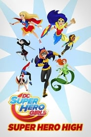 DC Super Hero Girls: Super Hero High (2016)