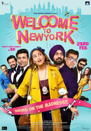 Welcome to New York (2018) Bollywood Movie