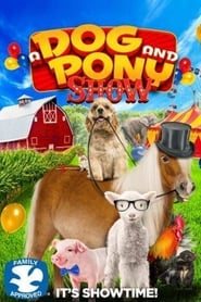 A Dog and Pony Show (2018)