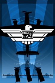 Project Nazi: The Blueprints of Evil streaming vf poster