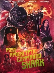 Watch Post Apocalyptic Commando Shark (2018) Fmovies