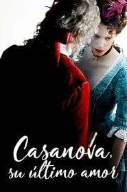 Ver Casanova, su último amor Online HD Castellano, Latino y V.O.S.E (2019)