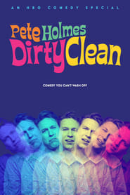Pete Holmes: Dirty Clean : The Movie | Watch Movies Online