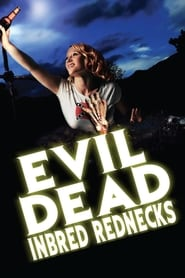 The Evil Dead Inbred Rednecks