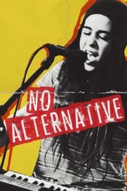 Watch No Alternative on Showbox Online