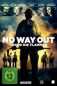 No Way Out – Gegen die Flammen (2017)