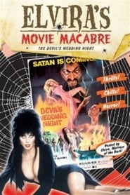 Elvira's Movie Macabre: The Devil's Wedding Night